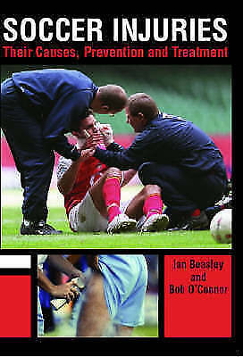 1 of 1 - Beasley, Ian Dr., O'Connor, Bob, Soccer Injuries: Their Causes, Prevention and T