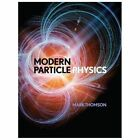 Modern Particle Physics by Mark Thomson (2013, Hardcover)