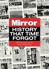 History That Time Forgot: 100 Front Pages and the Stories Behind Them by Adam Powley (Hardback, 2014)
