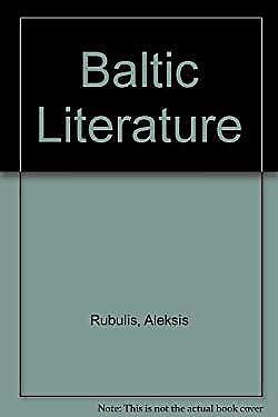 Baltic Literature : A Survey of Finnish, Estonian, Latvian, and Lithuanian Liter
