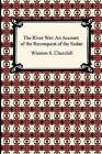 The River War: An Account of the Reconquest of the Sudan by Sir Winston S Churchill (Paperback / softback, 2009)