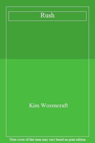 Rush,Kim Wozencraft