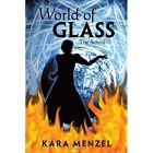 World of Glass: The School by Kara Menzel (Paperback / softback, 2011)