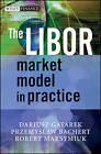 The LIBOR Market Model in Practice by Dariusz Gatarek, Robert Maksymiuk, Przemyslaw Bachert (Hardback, 2006)