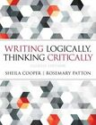 Writing Logically Thinking Critically by Sheila Cooper, Rosemary Patton (Paperback, 2014)