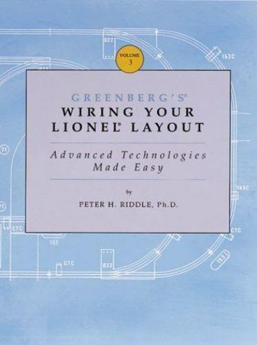 Greenberg U0026 39 S Wiring Your Lionel Layout Vol  3   Advanced Technologies Made Easy Vol  Iii By Peter