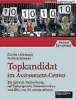 Topkandidat im Assessment-Center von Heiko Lüdemann und Carolin Lüdemann (2008, Taschenbuch)