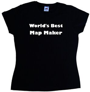 Worlds best map maker ladies t shirt ebay image is loading world 039 s best map maker ladies t gumiabroncs Image collections