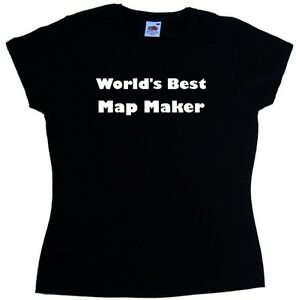 Worlds best map maker ladies t shirt ebay image is loading world 039 s best map maker ladies t gumiabroncs Images