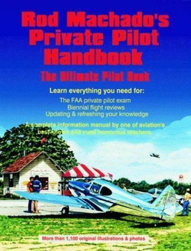 1 of 1 - Rod Machado's Private Pilot Handbook: Learn Everything You Need..... (Brand New)