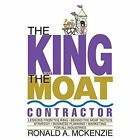 The King and the Moat Contractor by Ronald a McKenzie (Paperback / softback, 2014)