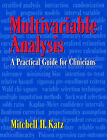 Multivariable Analysis: A Practical Guide for Clinicians by Mitchell H. Katz (Paperback, 1999)