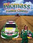 Biomass: Fueling Change by Niki Walker (Paperback, 2006)
