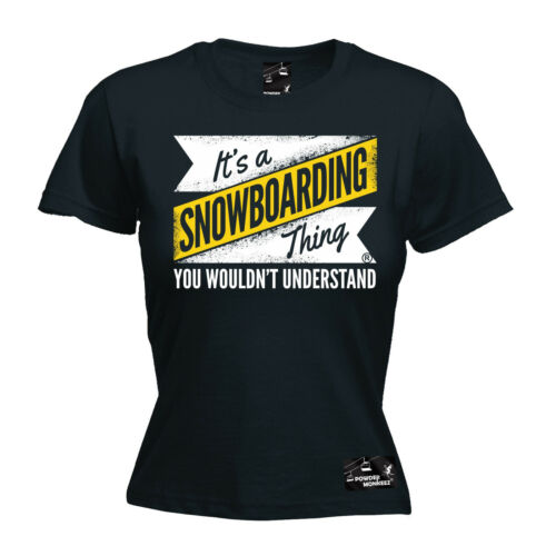 Snowboarding Thing Wouldnt Understand WOMENS T-SHIRT Snow Funny birthday gift