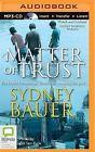Matter of Trust by Sydney Bauer (CD-Audio, 2015)