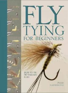 Fly-Tying-for-Beginners-How-to-Tie-50-Failsafe-Flies-Hardcover-by-Gatherco
