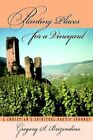 Planting Places for a Vineyard 9780595349661 by Gregory S. Brizendine Book