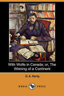 With Wolfe in Canada; Or, the Winning of a Continent (Dodo Press) by G A Henty (Paperback / softback, 2007)
