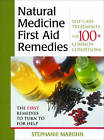 Natural Medicine First Aid Remedies: Self-care Treatments for 100 Common Conditions by Stephanie Marohn (Paperback, 2001)