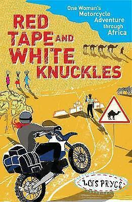 Red Tape and White Knuckles- One Woman's Motorcycle Adventure Through-ExLibrary