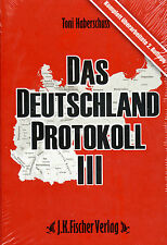 DAS DEUTSCHLAND PROTOKOLL III - Buch von Toni Haberschuss - J.K. Fischer Verlag