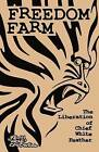 Freedom Farm: The Liberation of Chief White Feather by Kevin  Wolf  Caldwell (Paperback / softback, 2012)