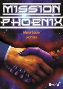 Mission-Phoenix-Band-8-Ikonara-von-Mara-Laue-Taschenbuch