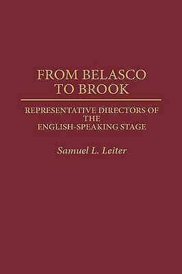 From Belasco to Brook: Representative Directors of the English-Speaking Stage (