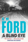 A Blind Eye by G. M. Ford (Hardback, 2005)