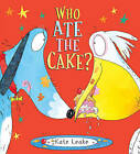 Who Ate the Cake? by Kate Leake (Hardback, 2017)