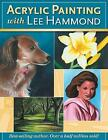 Acrylic Painting with Lee Hammond by Lee Hammond (Paperback, 2006)