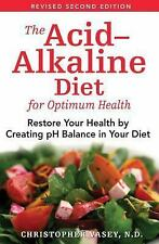 Excellent, The AcidAlkaline Diet for Optimum Health: Restore Your Health by Crea