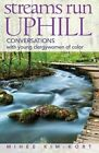 Streams Run Uphill: Conversations with Young Clergywomen of Color by Judson Press (Paperback / softback, 2014)
