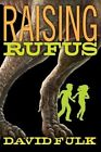 Raising Rufus by David Fulk (Hardback, 2015)