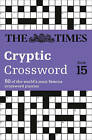 Times Cryptic Crossword Book 15: 80 of the world's most famous crossword puzzles by The Times Mind Games (Paperback, 2011)