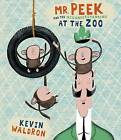 Mr. Peek and the Misunderstanding at the Zoo by Kevin Waldron (Hardback, 2010)