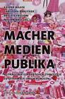 Macher - Medien - Publika (2014, Taschenbuch)