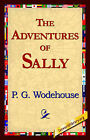The Adventures of Sally by P G Wodehouse (Hardback, 2006)