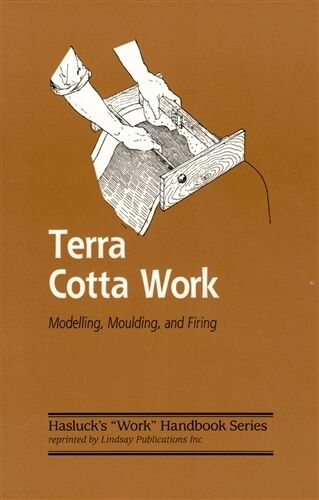 Terra Cotta Work Modelling Moulding and Firing by Hasluck Lindsay book