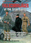 Fallschirmjager at the Gran Sasso: The Liberation of Mussolini by German Parachutists on 12th September 1943 by Oscar Gonzalez Lopez (Paperback, 2008)