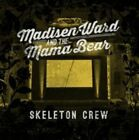 Skeleton Crew [5/19] by Madisen Ward and the Mama Bear (Vinyl, May-2015, Glassnote Entertainment Group)