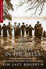 Life and Death in the Delta: African American Narratives of Violence, Resilience and Social Change by Kim Lacy Rogers (Paperback, 2006)