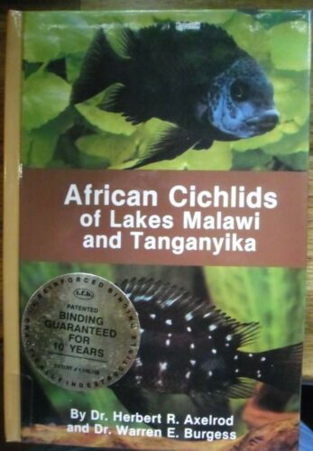 AFRICAN CICHLIDS OF LAKE MALAWI AND TANGANYIKA..AXELRODBURGESS..447 PAGES..HC