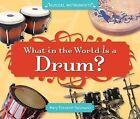 What in the World Is a Drum? by Mary Elizabeth Salzmann (Hardback, 2012)