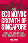 The Economic Growth of Singapore: Trade and Development in the Twentieth Century by W. G. Huff (Hardback, 1994)