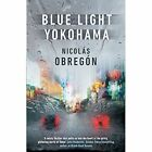 Blue Light Yokohama by Nicolas Obregon (Hardback, 2017)