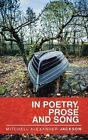 In Poetry, Prose and Song by Mitchell Alexander Jackson (Paperback / softback, 2016)