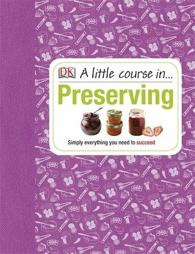 1 of 1 - A Little Course in Preserving,DK