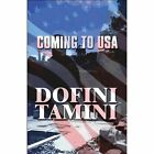 Coming to USA 9781448952212 by Dofini Tamini Paperback