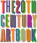 The 20th-Century Art Book by Martin Coomer, Simon Grant, Carl Freedman (Hardback, 1996)